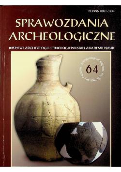 Sprawozdania archeologiczne nr 64