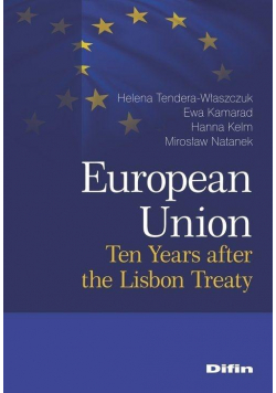 European Union. Ten Years after the Lisbon Treaty