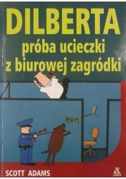 Dilberta próba ucieczki z biurowej zagródki