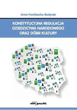 Konstytucyjna regulacja dziedzictwa narodowego...
