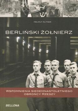 Berliński żołnierz Wspomnienia siedemnastoletniego obrońcy Rzeszy