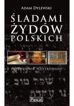 Śladami Żydów Polskich przewodnik ilustrowany