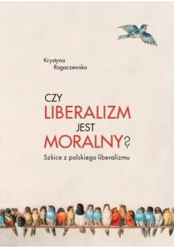 Czy liberalizm jest moralny?