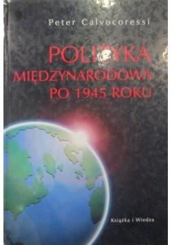 Polityka międzynarodowa po 1945 roku
