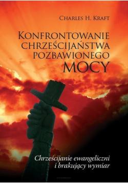 Konfrontowanie chrześcijaństwa pozbawionego mocy