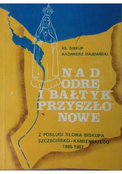 Nad Odrę i Bałtyk przyszło Nowe