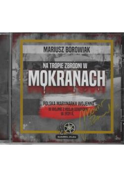 Na tropie zbrodni w Mokranach