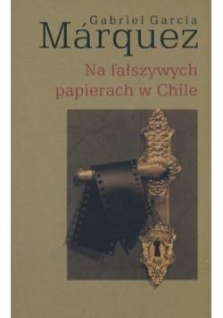 Na fałszywych papierach w Chile