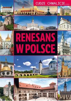 Cudze chwalicie. Renesans w Polsce