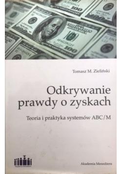 Odkrywanie prawdy o zyskach teoria i praktyka systemów ABC M + autograf Zielińskiego