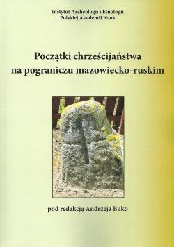 Początki chrześcijaństwa na pograniczu mazowiecko-ruskim