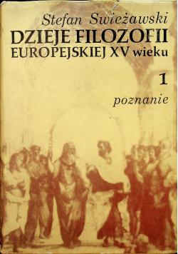 Dzieje filozofi europejskiej XV wieku Poznanie tom I