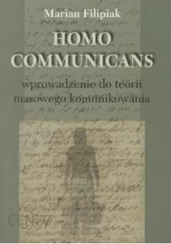 Homo Communicans Wprowadzenie do terorii masowego komunikowania