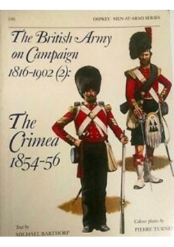 The British Army on Campaign 2 The Crimea 1854 - 56
