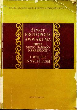 Żywot Protopopa Awwakuma Przez Niego Samego Nakreślony i Wybór Innych Pism