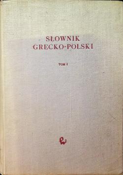 Słownik grecko polski Tom I