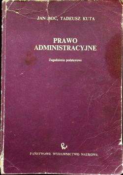 Prawo administracyjne zagadnienia podstawowe