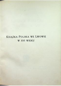 Książka Polska we Lwowie w XVI wieku 1928 r