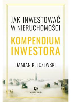 Jak inwestować w nieruchomości Kompendium inwestora