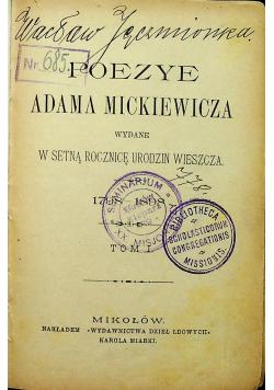 Poezye Adama Mickiewicza 1798 1898 tom I i II  1898r