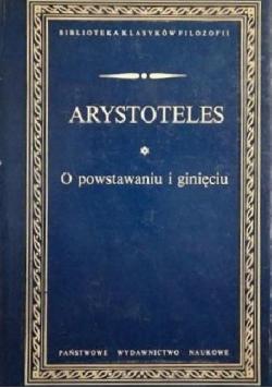 Arystoteles O powstawaniu i ginięciu