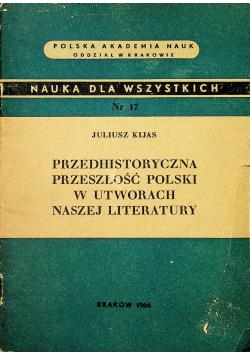 Przedhistoryczna przeszłość Polski w utworach naszej literatury