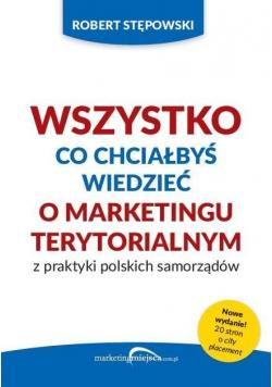 Wszystko co chciałbyś wiedzieć o marketingu terytorialnym z praktyki polskich samorządów