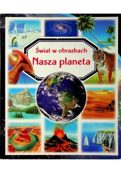 Świat w obrazkach Nasza planeta
