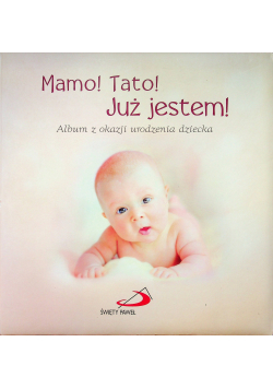 Mamo Tato Już jestem Album z okazji urodzenia