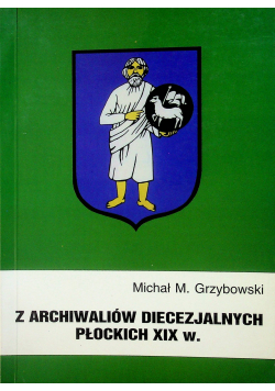 Z archiwaliów diecezjalnych Płockich XIX w Dekanat Nowomiejski
