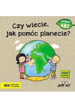 Czy wiecie, jak pomóc planecie?