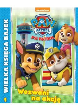Psi Patrol Wielka Księga Bajek Wezwani do akcji