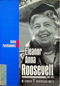 Eleanor Anna Roosevelt. W cieniu wielkiego męża