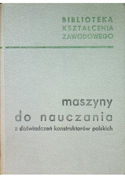 Maszyny do nauczania z doświadczeń konstruktorów polskich