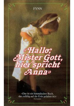 Hallo Mister Gott hier spricht Anna