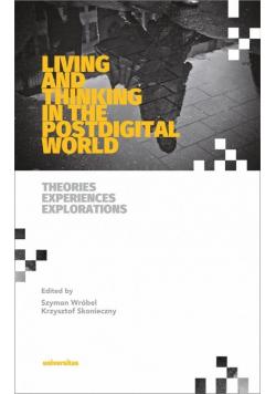 Living and Thinking in the Postdigital World