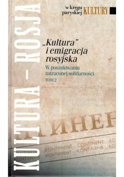 """""""Kultura"""" i emigracja rosyjska. T.2"""