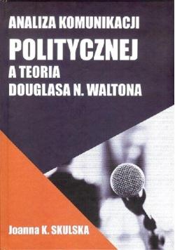 Analiza komunikacji politycznej a teoria D.Waltona