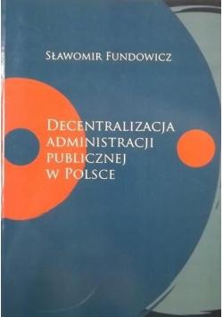 Decentralizacja administracji publicznej w Polsce Dedykacja Fundowicz