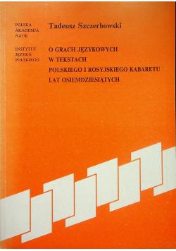 O grach językowych w tekstach Polskiego i Rosyjskiego kabaretu lat osiemdziesiątych plus dedykacja Szczerbowski