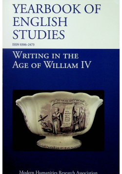 The Yearbook of english studies writing in the age of William IV