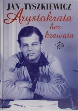 Arystokrata bez krawata Dedykacja Tyszkiewicza