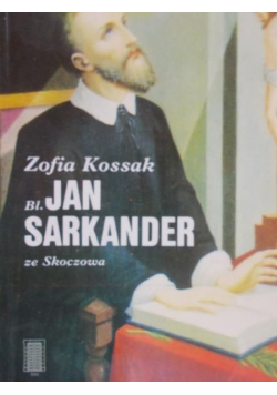 Bł Jan Sarkander ze Skoczowa
