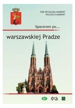 Spacerem po warszawskiej Pradze