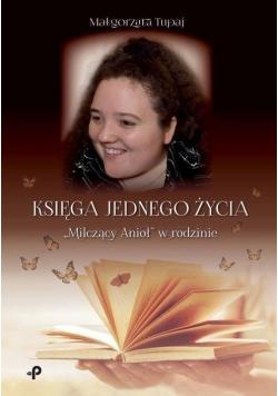 """Księga jednego życia. """"Milczący Anioł"""" w rodzinie"""