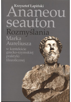 Ananeou seauton Rozmyślania Marka Aureliusza