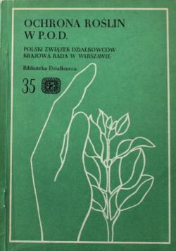 Ochrona roślin w Pracowniczych Ogrodach Działkowych