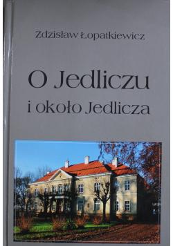 O Jedliczu i około Jedlicza + Autograf Łopatkiewicza