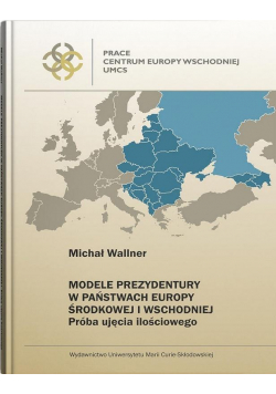 Modele prezydentury w państwach Europy Środkowej..
