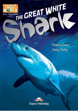The Great White Shark. Reader level B1 + DigiBook